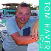 Tom Haver -  Hey jij